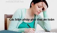 cac-bien-phap-pha-thai-an-toan-hieu-qua-nhat-hien-nay